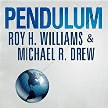 Pendulum: How Past Generations Shape Our Present and Predict Our Future Audiobook by Michael R. Drew, Roy H. Williams Narrated by Roy H. Williams, Michael R. Drew