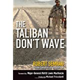 The Taliban Don't Waveby Rob Semrau