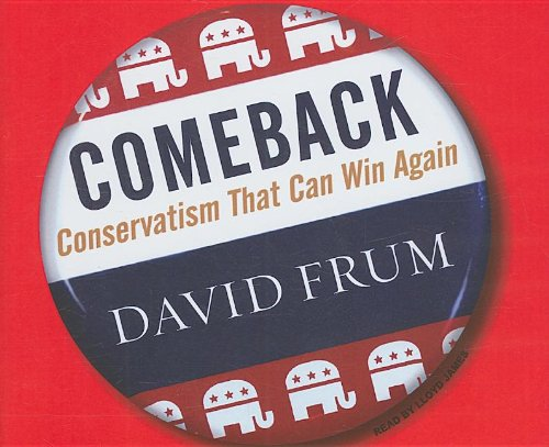 Comeback: Conservatism That Can Win Again: David Frum, Lloyd James: Amazon.com: Books