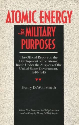 Atomic Energy for Military Purposes (Stanford Nuclear Age Series)