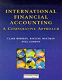 img - for International Financial Accounting: A Comparative Approach book / textbook / text book