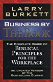 Business By The Book Complete Guide Of Biblical Principles For The Workplace (0785271414) by Burkett, Larry
