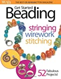The Editors of Bead&button Magazine Best of Bead and Button: Get Started Beading (Best of Bed & Button Magazine)