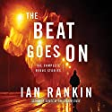 The Beat Goes On: The Complete Rebus Stories Audiobook by Ian Rankin Narrated by James Macpherson
