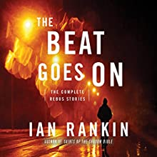 The Beat Goes On: The Complete Rebus Stories (       UNABRIDGED) by Ian Rankin Narrated by James Macpherson