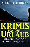 Krimis f�r den Urlaub: Sieben Romane...