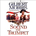 Sound the Trumpet (       UNABRIDGED) by Gilbert Morris Narrated by Robert Whitfield