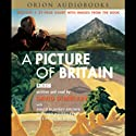 A Picture of Britain Audiobook by David Dimbleby, David Blaney Brown, Richard Humphreys,  more Narrated by David Dimbleby, David Blaney Brown, Richard Humphreys, Christine Riding