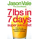 7lbs in 7 Days Super Juice Dietby The Juice Master'...