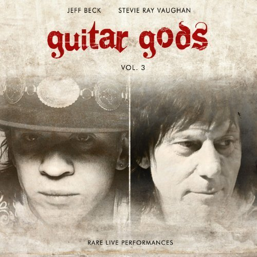 Guitar Gods, Vol 3: Rare Live Performances by Stevie Ray Vaughan, Jeff Beck (2011) Audio CD by Jeff Beck Stevie Ray Vaughan