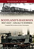 Bradshaws Guides Scotlands Railways: West Coast: Carlisle to Inverness