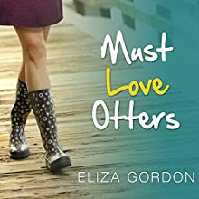 Must Love Otters (       UNABRIDGED) by Eliza Gordon Narrated by Romy Nordlinger