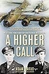 A Higher Call: An Incredible True Sto…