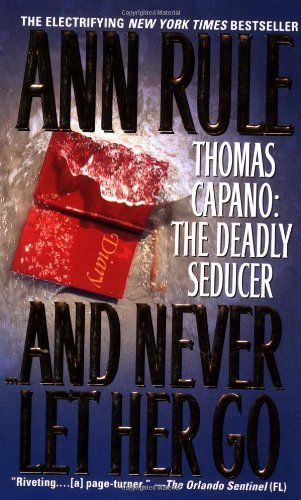 And Never Let Her Go: Thomas Capano: The Deadly Seducer front-399073