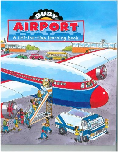 Busy Airport : A Lift-The-Flap Learning Book (Busy Books - Large)