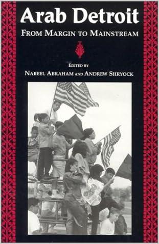 Arab Detroit : From Margin to Mainstream