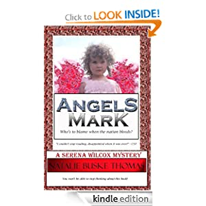 Free Kindle Book: Angels Mark (The Serena Wilcox Mysteries), by Natalie Buske Thomas. Publisher: Independent Spirit Publishing (August 9, 2011)