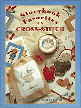 Storybook Favorites in Cross-Stitch: Gillian Souter, Andre Martin: 9780525456131: Amazon.com: Books