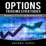 Options Trading: Powerful Strategies to Dominate Stocks | Jordon Sykes