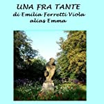 Una fra tante [One of Many] | Emilia Ferretti Viola