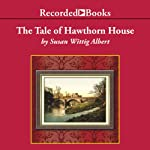Tale of Hawthorn House (       UNABRIDGED) by Susan Wittig Albert Narrated by Virginia Leishman