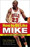 How to Be Like Mike: Life Lessons from Basketball's Best