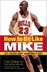 How to Be Like Mike: Life Lessons abo...