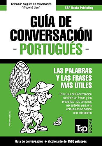 Guía de Conversación Español-Portugués y diccionario conciso de 1500 palabras