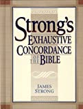 Strong's Exhaustive Concordance Of The Bible (0879816260) by Strong, James H.