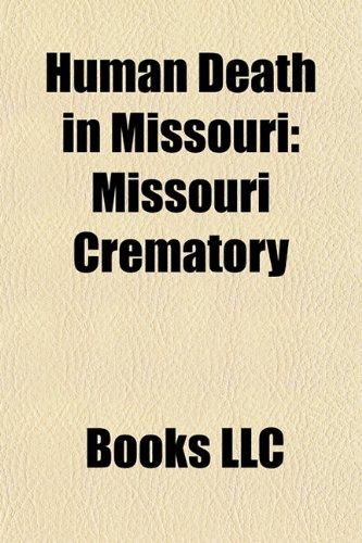 Human Death in Missouri: Accidental Human Deaths in Missouri, Capital Punishment in Missouri, Cemeteries in Missouri