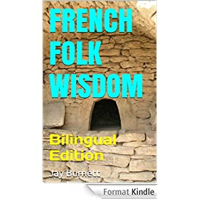 French Folk Wisdom: Bilingual Edition (Proverbs from Around the World - Bilingual Book 1) (English Edition)