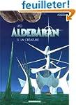 Aldebaran, tome 5 : La Cr�ature