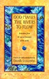 God Makes the Rivers to Flow: Selections from the Sacred Literature of the World Chosen for Daily Meditation (0915132680) by Easwaran, Eknath