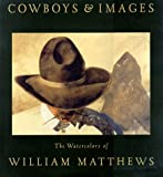 Cowboys & Images: The Watercolors of William Matthews