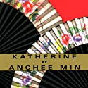 Katherine Audiobook by Anchee Min Narrated by Emily Zeller