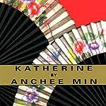 Katherine | Anchee Min