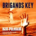 Brigands Key Audiobook by Ken Pelham Narrated by Matt Josdal, VOplanet Studios