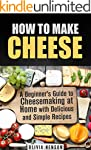 How to Make Cheese: A Beginner's Guid...