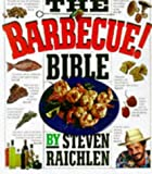The Barbecue! Bible: Over 500 Recipes (1563058669) by Raichlen, Steven