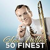 Glenn Miller's 50 Finest