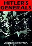 Hitlers Generals: From Rommel to Reinhardt, the Men Who Led the Armies of the Third Reich