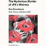 The Mysterious Murder of JFK's Mistress: New Times, October 1976 | Ron Rosenbaum,Philip Nobile