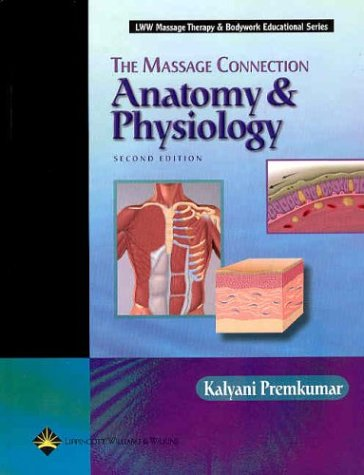 Anatomy and Physiology - The Massage Connection by Kalyani Premkumar PDF eBook