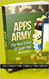 APPS ARMY The New Breed of Super App Marketers