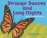 Strange Dances and Long Flights: A Book About Animal Behavior (Animal Wise)