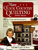 More Quick Country Quilting: 60 New Fast and Fun Projects (Rodale Quilt Book) (0875967574) by Mumm, Debbie