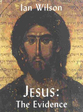 Jesus : The Evidence, IAN WILSON