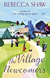 Rebecca Shaw The Village Newcomers (TURNHAM MALPAS)