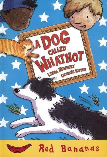 A Dog Called Whatnot (Bananas)
