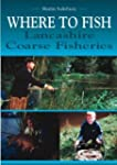 Where to Fish: Lancashire Coarse Fish...